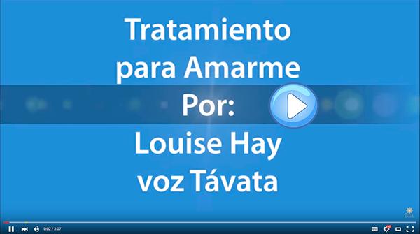 Audio Autotratamiento para amarme, por Louise Hay (voz Távata)