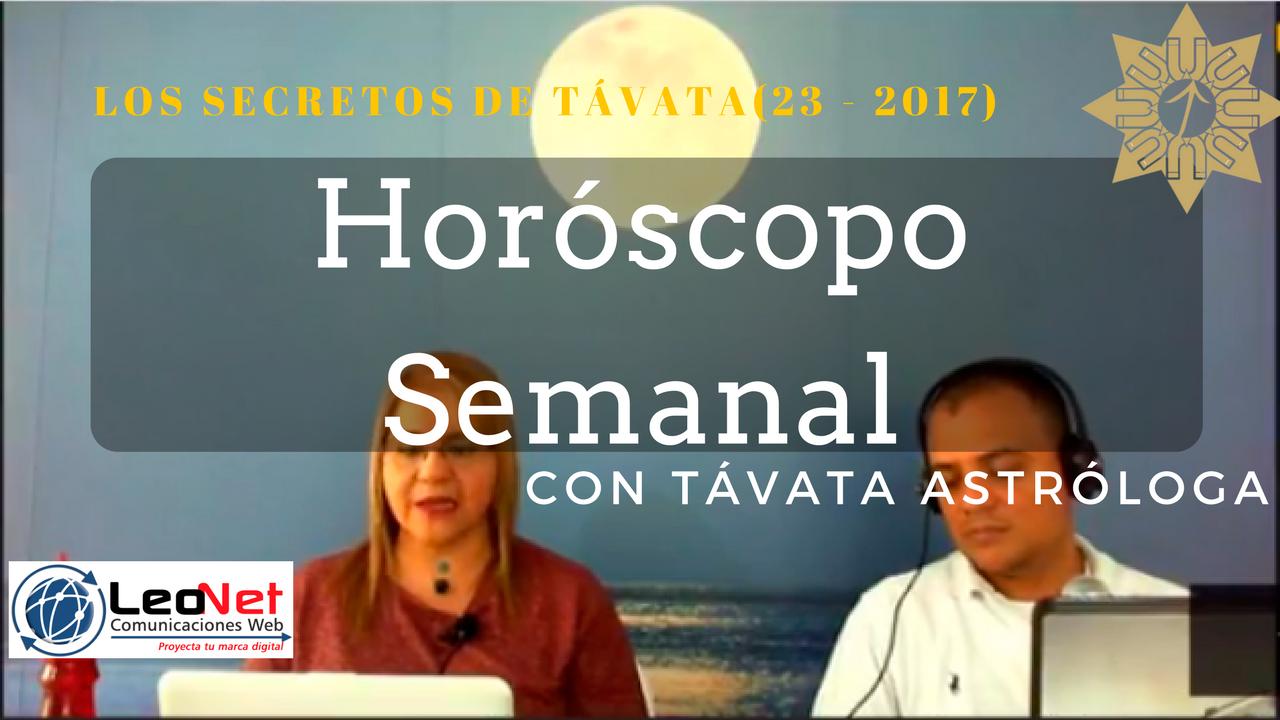 Horóscopo semanal del 28 de Agosto al 03 de Septiembre de 2017 – Los Secretos de Távata (32 – 2017)