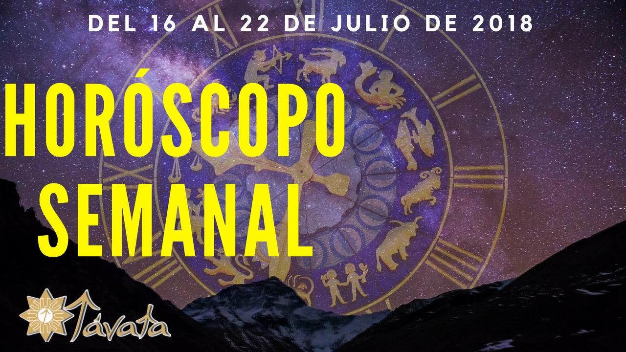 #Grabación – Horóscopo semanal del 16 al 22 de Julio (27 – 2018) por Távata